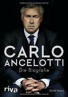 Carlo Ancelotti: Die Biografie von Vetten, Detlef | Buch | Zustand sehr gut