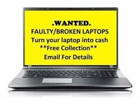 WANTED BROKEN OR FAULTY LAPTOPS FAST COLLECTION
