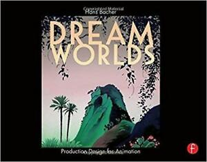 Dream Worlds Production Design for Animation 1st Edition