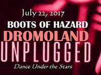 """DROMOLAND """" UNPLUGGED """" Featuring Boots of Hazard Band"""