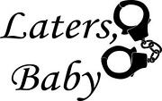 Laters Baby Decal