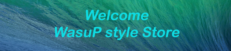 WasuP Style