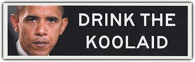 Bumper Sticker: DRINK THE KOOLAID | Sheep Mentality, Anti Barack Obama Anti Barack Obama Stickers
