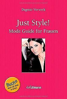 Just Style!: Mode Guide für Frauen von Dagmar Vorwerk | Buch | Zustand sehr gut