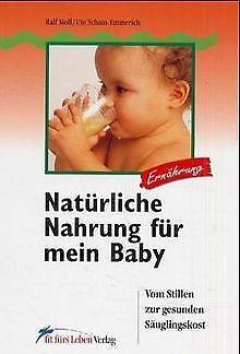 Natürliche Nahrung für mein Baby. Vom Stillen zur gesund... | Buch | Zustand gut