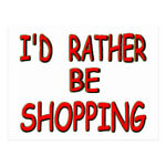 I'd Rather Be Shopping