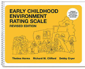 Early Childhood Environment Rating Scale (ECERS-R) by Thelma Harms, et al....