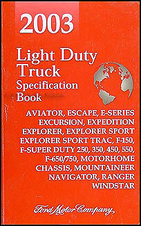2003 Ford Truck Service Specifications Book F150 F250 F350 F450 F550 Super Duty Ford Explorer Sport Trac Specifications