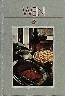 Wein: Mit 75 pikanten Rezepten aus aller Welt von Roland...   Buch   Zustand gut