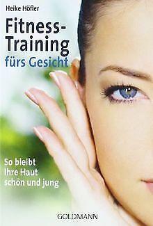 Fitness-Training fürs Gesicht: So bleibt Ihre Haut schön... | Buch | Zustand gut