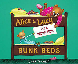 Alice & Lucy Will Work for Bunk Beds By Temairik, Jaime -Hcover