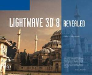 Lightwave 3D 8 Revealed, Murdock, Kelly, Course Technology, New Book