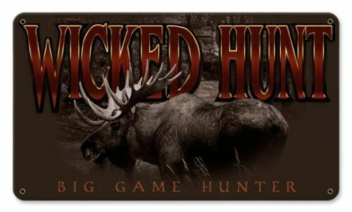 """WICKED HUNT MOOSE BIG GAME HUNTER 14"""" HEAVY DUTY USA MADE METAL ADVERTISING SIGN"""