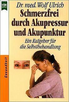 Schmerzfrei durch Akupressur und Akupunktur von Ulrich, ... | Buch | Zustand gut
