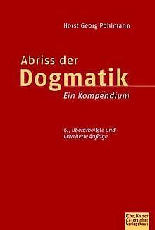 Abriss der  Dogmatik: Ein Kompendium von Pöhlmann, Horst...   Buch   Zustand gut
