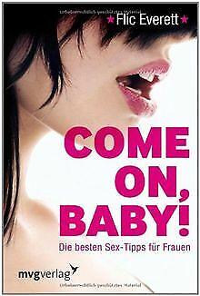 Come on, Baby!: Die besten Sex-Tipps für Frauen von Ever... | Buch | Zustand