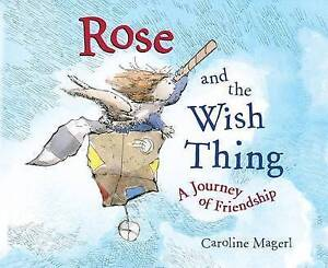 Rose and the Wish Thing By Magerl, Caroline -Hcover