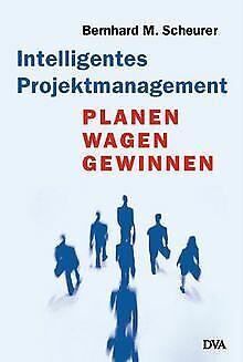 Intelligentes Projektmanagement von Scheurer, Bernhard M. | Buch | Zustand gut
