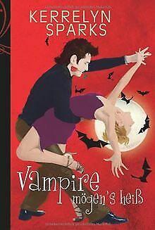 Vampire mögen's heiß von Kerrelyn Sparks | Buch | Zustand sehr gut