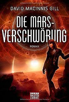 Die Mars-Verschwörung: Science Fiction von Macinnis Gill... | Buch | Zustand