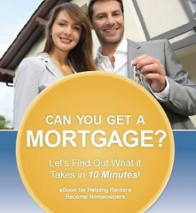 Can You Get a Mortgage?  Ask Me!