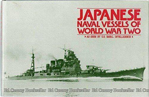 Japanese Naval Vessels of World War Two: As Seen by U.S. Naval Intelligence b…