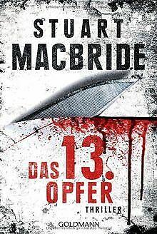Das dreizehnte Opfer: Thriller von MacBride, Stuart | Buch | Zustand gut
