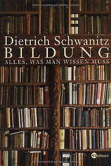 Bildung. Alles, was man wissen muss von Schwanitz, Dietrich   Buch   Zustand gut (Buch, Bildung)