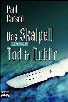 Das Skalpell / Tod in Dublin. Zwei Thriller. von Carson,...   Buch   Zustand gut