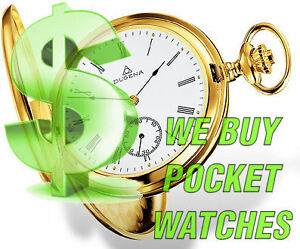 We buy gold filled pocket watches working or not $20 per watch
