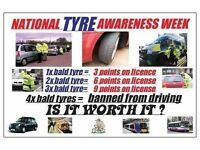NATIONAL TYRE AWARENESS WEEK **** 1 X illegal tyre = 3 points 4x illegal tyre = BANNED FROM DRIVING