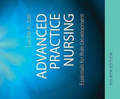 Advanced Practice Nursing : Essentials of Role Development, Paperback by Joel...