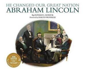He Changed Our Great Nation: Abraham Lincoln by Schuck, Donald L. -Paperback