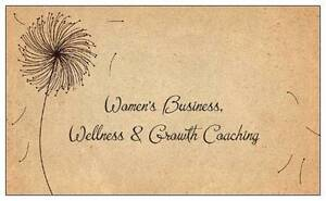 Women's Business, Wellness and Growth Coaching. Sheffield Kentish Area Preview