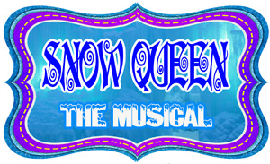 Snow Queen: The Musical - SEATS: B 24, 25 & 26