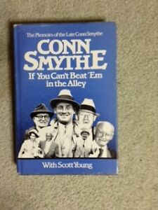 1981 book -- Conn Smythe, If You Can't Beat 'Em in the Alley