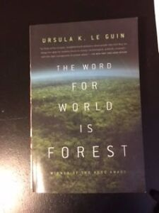 The Word for World is Forest by Le guin
