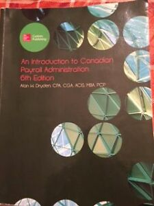 An introduction to Canadian Payroll Administration 6th Edition