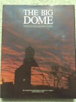 1984 book: The Big Dome - Over 70 Years of Gold Mining in Canada
