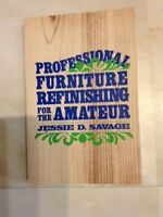 Professional Furniture Refinishing for the Amateur