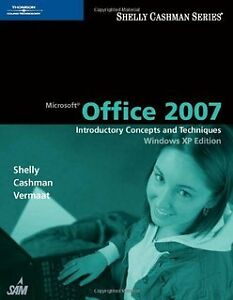 Microsoft Office 2007 - Introductory Concepts and Techniques