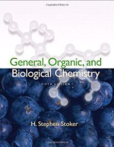 General, Organic and Biological Chemistry: 5th Edition