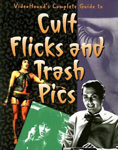 Cult Flicks and Trash Pics-Videohound Guide