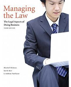 Managing the Law: The Legal Aspects of Doing Business (3rd Ed.)