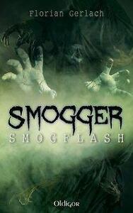 Smogger 1 - Smogflash von Florian Gerlach | Buch | gebraucht, guter Zustand