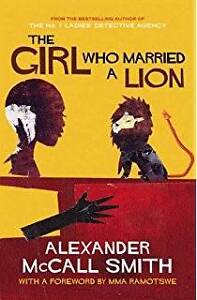 The Girl Who Married a Lion By Alexander McCall Smith Watson North Canberra Preview