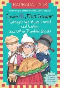 Junie b.,first grader:turkeys we have loved and eaten (neuf)