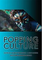 Popping Culture 6th Edition- Murray Pomerance & John Sakeris