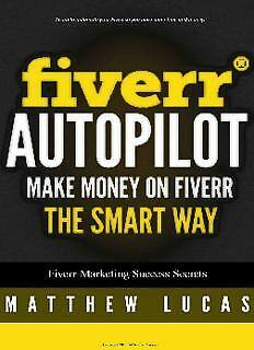 Fiverr Autopilot How To Make Money On Fiverr The Smart Way 5 Ebook Pdf Bonus