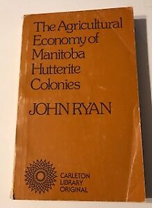 The Agricultural Economy of Manitoba Hutterite Colonies Book